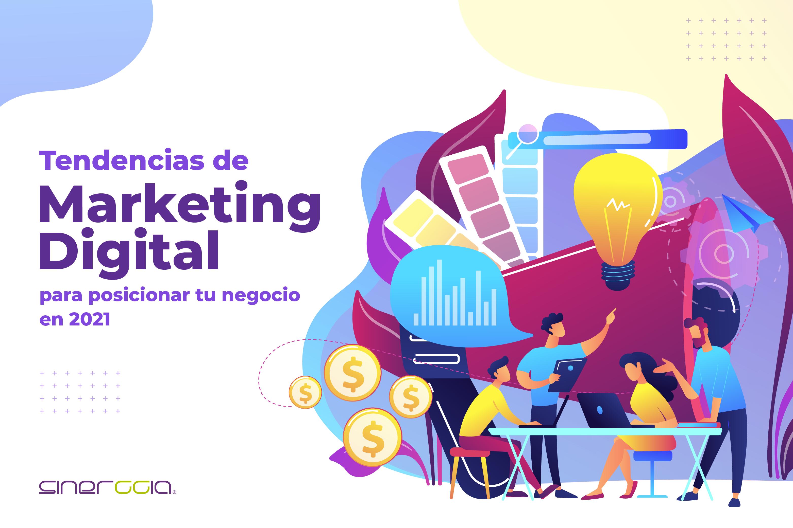 Tendencias de Marketing Digital para posicionar tu negocio en 2021